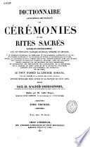 Dictionnaire alphabético-méthodique des cérémonies et des rites sacrés contenant textuellement