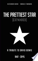 The Prettiest Star   a Tribute to David Bowie 1947   2016  EXPANDED  Book PDF