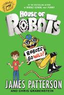 House of Robots  Robots Go Wild