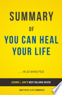 You Can Heal Your Life  by Louise L  Hay   Summary and Analysis