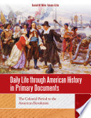 Daily Life through American History in Primary Documents  4 volumes