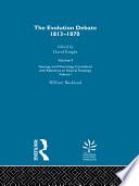 The Evolution Debate, 1813-1870