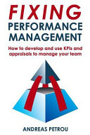 Fixing Performance Management: How to Develop and Use Kpis and Appraisals to Manage Your Team