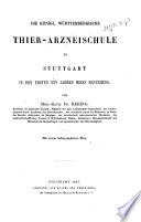 Die Königl. Württembergische Their-Arzneischule zu Stuttgart in den ersten XXV Jahren ihres Bestehens