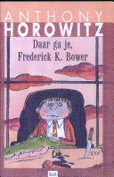 Daar Ga Je Frederick K Bower