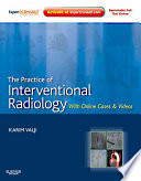 The Practice Of Interventional Radiology With Online Cases And Video E Book