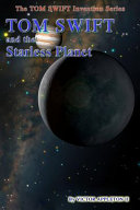 Tom Swift And The Starless Planet