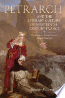 Petrarch and the Literary Culture of Nineteenth century France