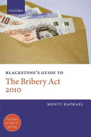 Blackstone s Guide to the Bribery Act 2010