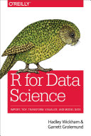 R for data science : import, tidy, transform, visualize, and model data /