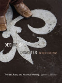 Desire and Disaster in New Orleans