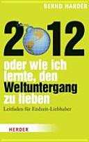 2012 oder wie ich lernte  den Weltuntergang zu lieben