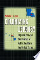 Colonizing Leprosy : individuals with a highly stigmatized disease, colonizing...