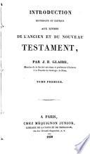 Introduction historique et critique aux livres de l Ancien et du Nouveau Testament