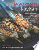 The Middle Eastern Kitchen : used in middle eastern cooking. the cuisines covered...