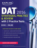 Kaplan DAT 2016 Strategies  Practice  and Review with 2 Practice Tests