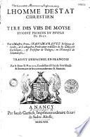 L  homme d estat chrestien   Tir   des vies de Moyse et Josu   princes du peuple de Dieu    trad  d espagnol en fran  ais par D  Virion