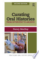 Curating Oral Histories  Second Edition