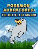 Pokemon Adventures  The Battle for Kazoku