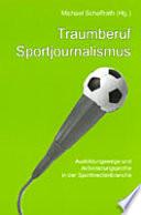Traumberuf Sportjournalismus