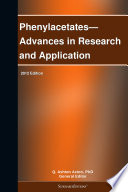 Phenylacetates   Advances in Research and Application  2012 Edition