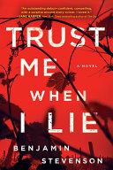 Trust Me When I Lie : i loved it.
