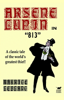 Arsene Lupin in 813 To Clear Himself By Finding