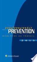 Mémento pour la prévention - Bien-être au travail 2015