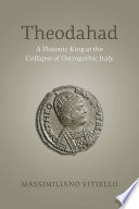 Theodahad : ostrogothic king theodahad was never...