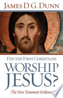 Ebook Did the First Christians Worship Jesus? Epub James D. G. Dunn Apps Read Mobile