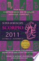 Scorpio  Super Horoscopes 2011