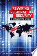 Rewiring Regional Security in a Fragmented World