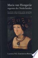 Maria van Hongarije, regentes der Nederlanden