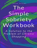 The Simple Sobriety Workbook