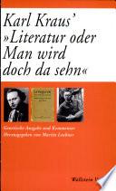 """Karl Kraus' """"Literatur oder Man wird doch da sehn"""""""