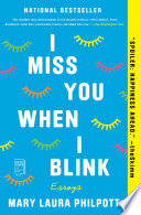 "I Miss You When I Blink : writer and bookseller mary laura philpott, ""the modern..."