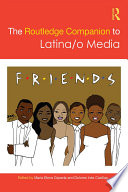 The Routledge Companion to Latina o Media