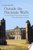 Outside the Hacienda Walls
