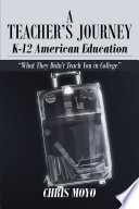 A Teacher s Journey K 12 American Education  What They Didn   t Teach You in College