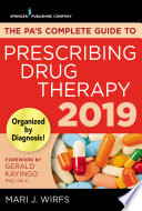 The PA   s Complete Guide to Prescribing Drug Therapy 2019