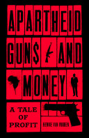 Apartheid Guns and Money With An Existential Threat While Internal Resistance