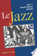 Le Jazz Jazz and French Cultural Identity
