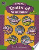 Using the Traits of Good Writing  Grades 6 8