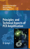 Principles and Technical Aspects of PCR Amplification Book