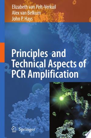 Principles and Technical Aspects of PCR Amplification - ISBN:9781402062414