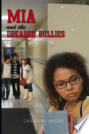 Mia And The Dreaded Bullies : balance school, friendships and what...