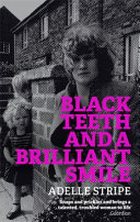 Black Teeth and a Brilliant Smile