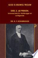 GOD IS EEUWIG TROUW. DEEL 3, 68 PREKEN. Levensschets Dr. Kohlbrugge en echtgenote
