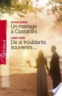Un mariage    Castaldini   De si troublants souvenirs     Harlequin Passions