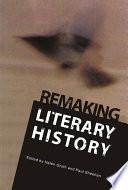 Remaking Literary History Book PDF
